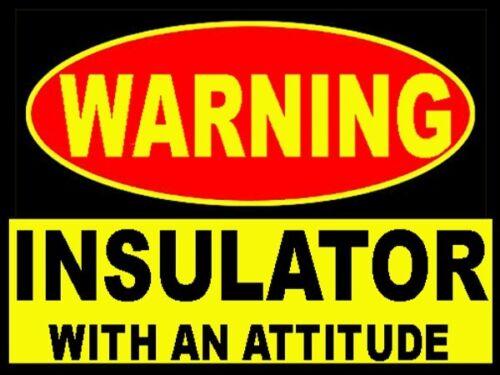 Ci-2 Warning insulator with attitude