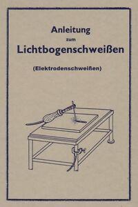Anleitung zum Lichtbogenschw<wbr/>eißen Elektrodenschw<wbr/>eißen Schweißen lernen Reprint