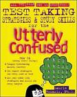 Test Taking Strategies and Study Skills for the Utterly Confused by Laurie Rozakis (Paperback, 2002)