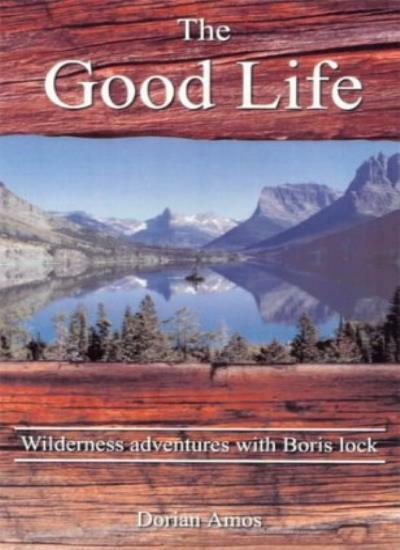 The Good Life: Up the Yukon without a Paddle By Dorian Amos