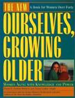 The New Ourselves, Growing Older by Diana L. Siegal, Diana Siegal and Paula B. Doress-Worters (1994, Paperback, Revised)