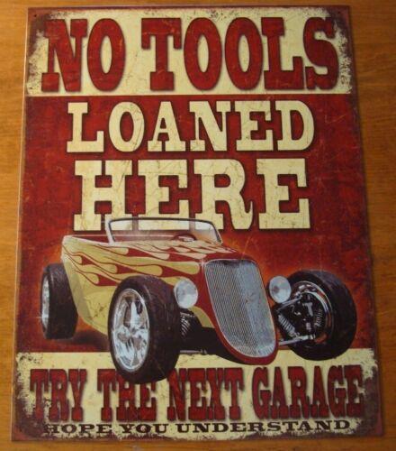 NO TOOLS LOANED HERE GARAGE SIGN Hot Rod Car Part Automobile Repair Shop Decor