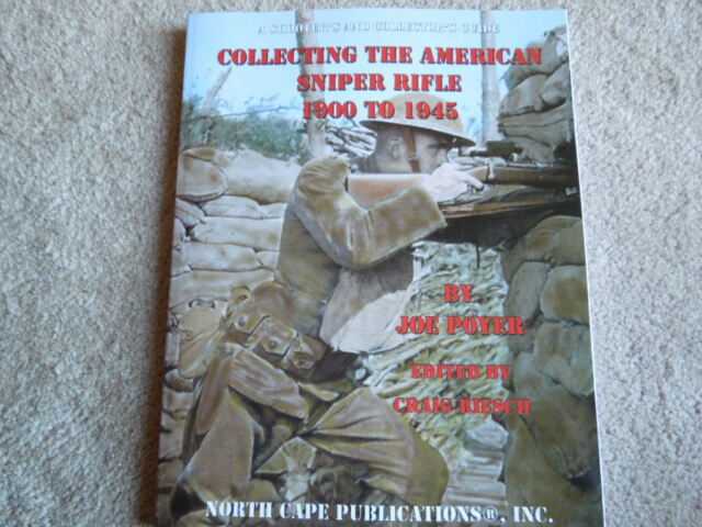 Collecting The American Sniper Rifle 1900 to 1945 NEW Collector  Book 146 pages