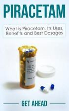 Piracetam What Is Its Uses Benefits And Best Dosages By Get Ahead