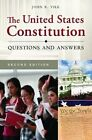The United States Constitution: Questions and Answers by John R. Vile (Hardback, 2013)