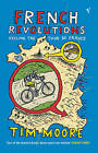 French Revolutions: Cycling the Tour De France by Tim Moore (Paperback, 2002)