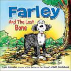 Farley and the Lost Bone by Lynn Johnston, Beth Cruikshank (Hardback, 2011)