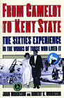 From Camelot to Kent State: The Sixties Experience in the Words of Those Who Lived it by Joan Morrison, Robert K. Morrison (Paperback, 2001)