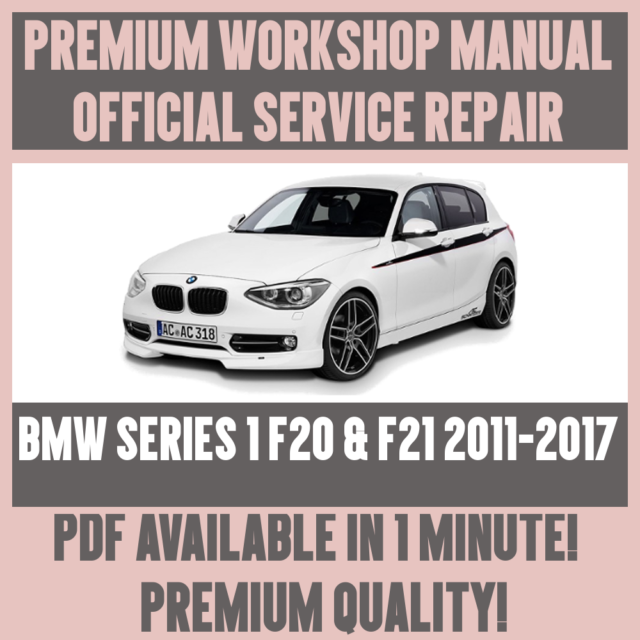 official workshop manual service repair for bmw series 1 f20 2011 rh ebay co uk bmw 1 series f20 service manual bmw 1 series f20 service manual