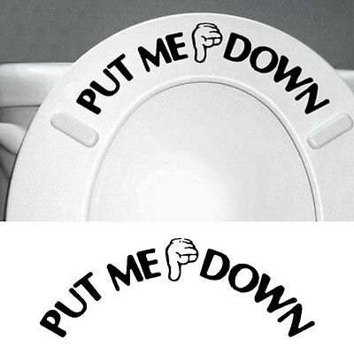 Gesture Hand PUT ME DOWN Bathroom Toilet Seat Sticker Funny Signs Decor
