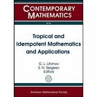 Tropical and Idempotent Mathematics and Applications by American Mathematical Society (Paperback, 2014)