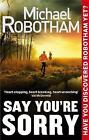 Say You're Sorry by Michael Robotham (Paperback, 2013)