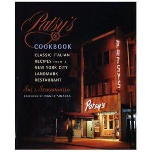 Patsys Cookbook Classic Italian Recipes From A New York City Landmark Restaurant By Salvatore Scognamillo 2002 Hardcover