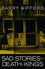 Sad Stories of the Death of Kings by Barry Gifford (Paperback, 2010)