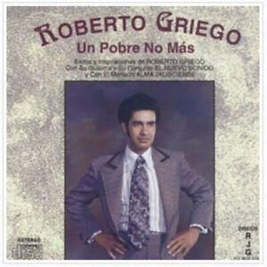 Brand New Roberto Griego Un Pobre No Mas Shrink Wrapped CD Authorized Seller