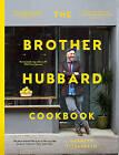 The Brother Hubbard Cookbook by Garrett Fitzgerald (Hardback, 2016)