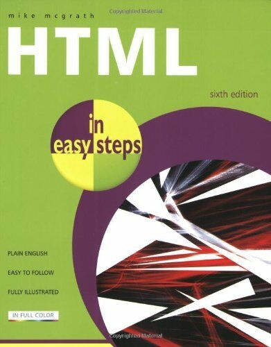 1 of 1 - HTML In Easy Steps 6th Edition,Mike McGrath