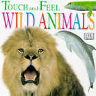 Wild Animals by Dorling Kindersley Ltd (Board book, 1998)