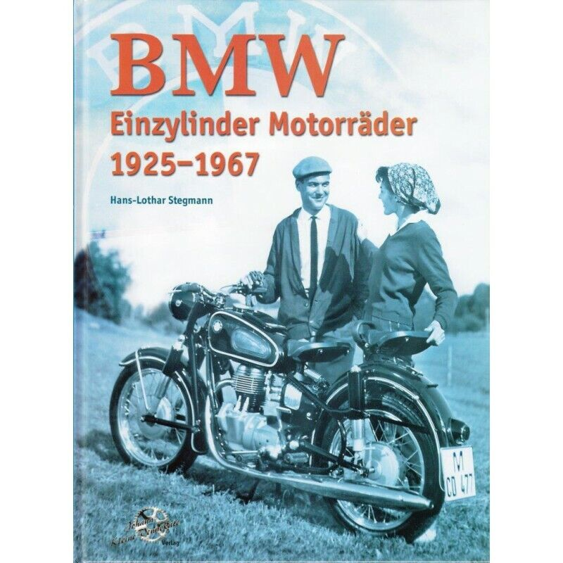 BMW Einzylinder Motorräder 1925-1967 - Johann Kleine Vennekate