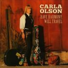 Have Harmony, Will Travel by Carla Olson (CD, 2013, Busted Flat Records)