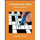 Crossword John Without Answers by Roger Gruen (Paperback / softback, 2008)