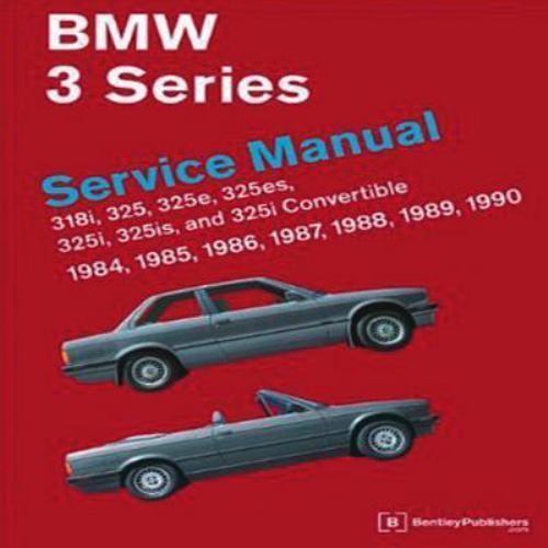BMW 3 Series (E30) Service Manual : 318i, 325, 325e, 325es