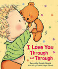 I Love You Through and Through by Bernadette Rossetti-Shustak (Board book, 2009)