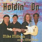 Holdin On * by Mike Milligan (Blues) (CD, Sep-2009, Mmetex Productions)