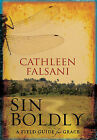 Sin Boldly: A Field Guide for Grace by Cathleen Falsani (Hardback, 2008)