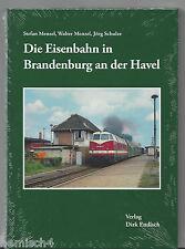 Die Eisenbahn in Brandenburg an der Havel >>> Neuerscheinung  2017 <<<