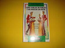 Libro COMO HABLAR EN PUBLICO Y NO PARECER UN IDIOTA de Don Aslett