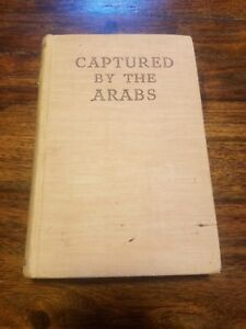 Captured By The Arabs Muslim Africa Hunting Party Vintage 1933 James Foster Ebay