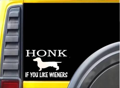 Honk if You Like Wieners K469 8 inch Sticker dachshund dog decal