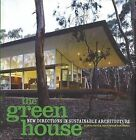 The Green House: New Directions in Sustainable Architecture by Alanna Stang, Christopher Hawthorne (Hardback, 2005)