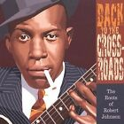 Back to the Crossroads: The Roots of Robert Johnson by Various Artists (CD, Jan-2004, Yazoo)