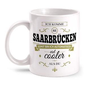 Ich komme aus Saarbrücken Städte Tasse bedruckt Spruch Stadt Ort Geschenk Idee
