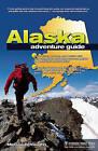 Alaska Adventure Guide by Melissa DeVaughn (Paperback, 2011)