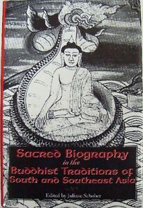 SACRED-BIOGRAPHY-IN-THE-BUDDHIST-TRADITIONS-OF-SOUTH-AND-SOUTHEAST-ASIA