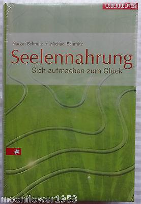 Seelennahrung Sich aufmachen zum Glück  Margot & Michael Schmitz Motivation Buch