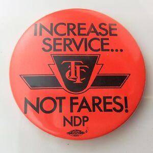 TTC-Toronto-Transit-Increase-Service-Not-Fares-NDP-Political-Pinback-Button-G792