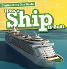How a Ship Is Built by Sam Aloian (Hardback, 2016)