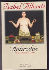 Isabell Allende -  Aphrodite Eine Feier der Sinne (Erotik Sex mit Rezepten zum )