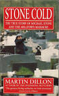 Stone Cold: True Story of Michael Stone and the Milltown Massacre by Martin Dillon (Paperback, 1993)