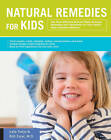Natural Remedies for Kids: The Most Effective Natural, Make-at-Home Remedies and Treatments for Your Child's Most Common Ailments * Treat Coughs, Colds, Allergies, Rashes, Stoma by Dr. J. Chartrand Daniel, Kate Tietje, Dr. Bob Zajac (Paperback, 2015)