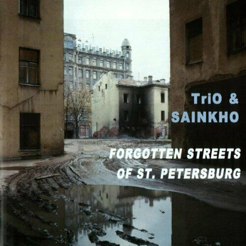 Forgotten Streets of St. Petersburg Trio & Saintkho CD - SEALED - NEW