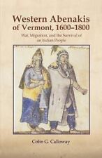 The Western Abenakis of Vermont, 1600-1800 : War, Migration, and the Survival...
