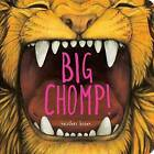 Big Chomp! by Heather Brown (Board book, 2013)