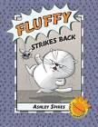 Fluffy Strikes Back: A P.U.R.S.T. Adventure by Ashley Spires (Hardback, 2016)