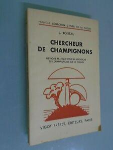 J. LOISEAU- CHERCHEUR DE CHAMPIGNONS- METHODE PRATIQUE- ED VIGOT- 1941