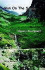 Man on the Scene: Slippery Escarpment by Jeff Quinn (Paperback, 2006)